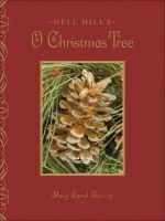 Nell Hill's O Christmas Tree - Mary Carol Garrity