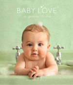 Baby Love : An Affectionate Miscellany - Rachael Hale