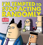 I'm Tempted to Stop Acting Randomly - Scott Adams