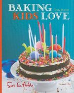 Baking Kids Love - Sur La Table
