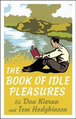 The Book of Idle Pleasures - Dan Kieran