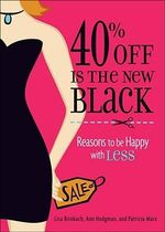 40% Off Is the New Black : Reasons Why Less Is More - Lisa Birnbach