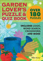 Garden Lover's Puzzle & Quiz Book : 200 Puzzles - The Puzzle Society