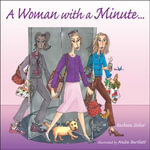 A Woman with a Minute . . . - Barbara Stoker