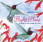 Flight Plans : A Bird's Eye View of Life - Maryjo Koch