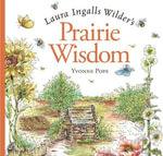 Laura Ingalls Wilder's Prairie Wisdom - Yvonne Pope