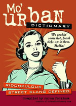 Mo' Urban Dictionary : Ridonkulous Street Slang Defined - Aaron Peckham