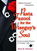 Pasta Fazool for the Wiseguy's Soul : Heartwarming Stories of