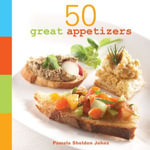50 Great Appetizers - Pamela Sheldon Johns