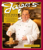 Jasper's Kitchen Cookbook : Italian Recipes and Memories from Kansas City's Legendary Restaurant - Jr.,Jasper J. Mirabile