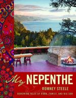 My Nepenthe : Bohemian Tales of Food, Family, and Big Sur - Romney Steele