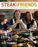 Steak with Friends : At Home, with Rick Tramonto - Rick Tramonto