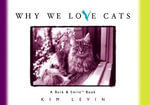 Why We Love Cats - Kim Levin