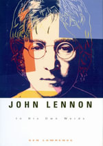 John Lennon : In His Own Words - Ken Lawrence