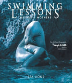 Swimming Lessons : Nature's Mothers--Sea Lions - The Wyland Foundation