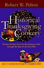 Historical Thanksgiving Cookery - Robert W. Pelton