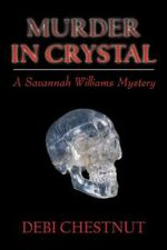 Murder in Crystal : A Savannah Williams Mystery - Debi Chestnut