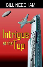 Intrigue at the Top - William L Needham