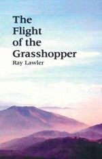 The Flight of the Grasshopper - Ray Lawler