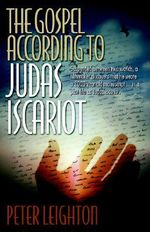 The Gospel According to Judas Iscariot - Peter Leighton