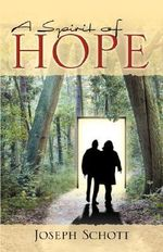 A Spirit of Hope - Joseph Schott