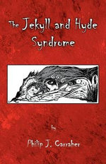 The Jekyll and Hyde Syndrome - Philip J Carraher