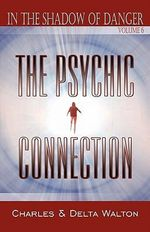 The Psychic Connection : In the Shadow of Danger: The Series: Vol. 6 - Assistant Professor of History Charles Walton