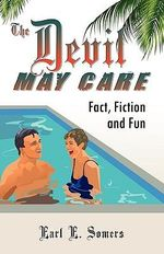 The Devil May Care (Fact, Fiction and Fun) - Earl E. Somers