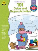 101 Colors and Shapes Activities, Grades Preschool - K - Susan Hodges