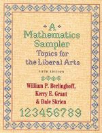 A Mathematics Sampler : Topics for the Liberal Arts :  Topics for the Liberal Arts - William P. Berlinghoff