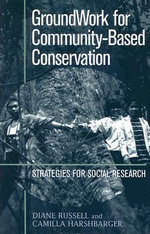 Groundwork for Community-based Conservation : Strategies for Social Research - Diane Russell
