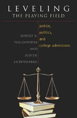Leveling the Playing Field : Justice, Politics, and College Admissions - Robert K. Fullinwider