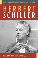 Herbert Schiller - Richard Maxwell