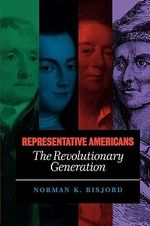 Representative Americans : The Revolutionary Generation - Norman K. Risjord