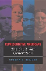 Representative Americans : The Civil War Generation - Norman K. Risjord