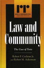 Law and Community : The Case of Torts :  The Case of Torts - Robert F. Cochran, Jr.
