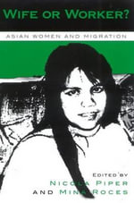 Wife or Worker? : Asian Women and Migration