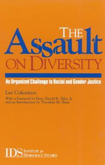 The Assault on Diversity : An Organized Challenge to Racial and Gender Justice - Lee Cokorinos