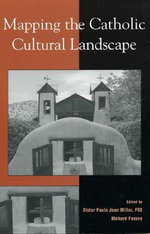 Mapping the Catholic Cultural Landscape - FSE, Sister Paula Jean Miller
