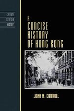 A Concise History of Hong Kong - John M. Carroll