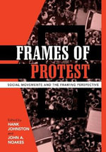 Frames of Protest : Social Movements and the Framing Perspective