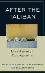 After the Taliban : Life and Security in Rural Afghanistan :  Life and Security in Rural Afghanistan - Neamatollah Nojumi