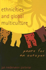 Ethnicities and Global Multiculture : Pants for an Octopus - Jan Nederveen Pieterse