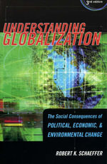 Understanding Globalization : The Social Consequences of Political, Economic, and Environmental Change - Robert K. Schaeffer
