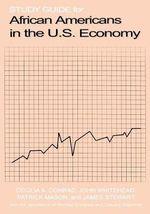 Study Guide for African Americans in the U.S. Economy - Cecilia A. Conrad