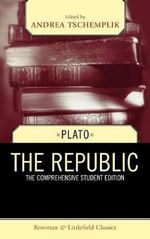 The Republic : Comprehensive Student Edition - Plato