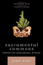 Sacramental Commons : Christian Ecological Ethics - Thomas Berry