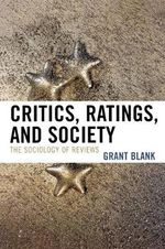 Critics, Ratings, and Society of Reviews : The Sociology of Reviews :  The Sociology of Reviews - Grant Blank