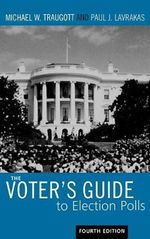 The Voter's Guide to Election Polls : The Emergence of DIY - Michael W. Traugott