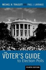 The Voter's Guide to Election Polls - Michael W. Traugott